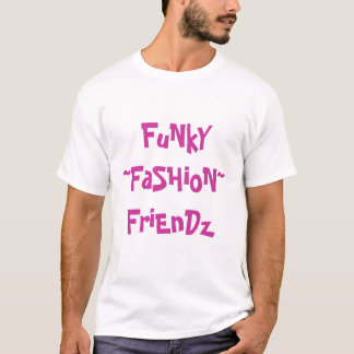 Funky Fashion Friends! T-Shirt