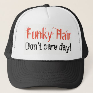 Funky Hair Don't Care Day Humor Trucker Hat