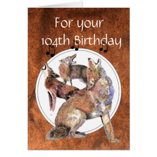 Funny  104th Birthday Howling Coyote Card