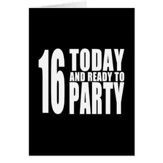 Funny 16th Birthdays : 16 Today and Ready to Party Greeting Card