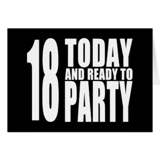Funny 18th Birthdays : 18 Today and Ready to Party Greeting Card
