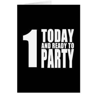 Funny 1st Birthdays 1 Today and Ready to Party Card