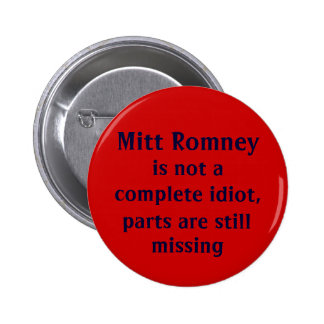 Funny 2012 Anti-Romney Saying Pins
