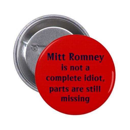 Funny 2012 Anti-Romney Saying Pins
