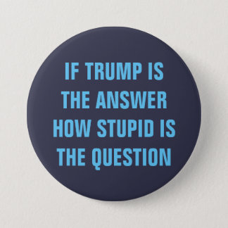 Funny 2016 Question for GOP Donald Trump Voters 7.5 Cm Round Badge