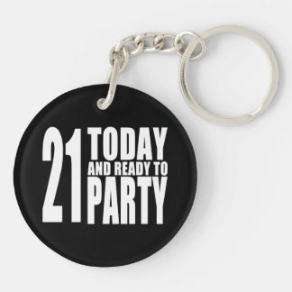 Funny 21st Birthdays : 21 Today and Ready to Party Double-Sided Round Acrylic Key Ring