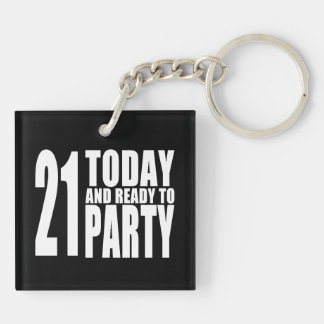 Funny 21st Birthdays : 21 Today and Ready to Party Double-Sided Square Acrylic Key Ring