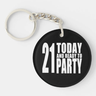 Funny 21st Birthdays : 21 Today and Ready to Party Single-Sided Round Acrylic Key Ring
