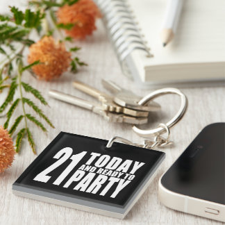 Funny 21st Birthdays : 21 Today and Ready to Party Single-Sided Square Acrylic Key Ring