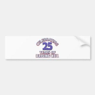 Funny 25TH designs Bumper Stickers