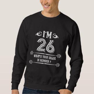Funny 26th Birthday Costume. Gift Ideas. Sweatshirt