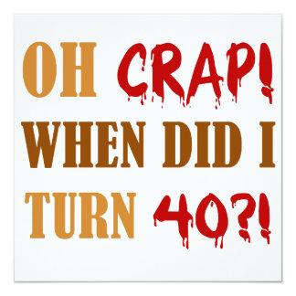"Funny 40th Birthday Gag Gift 5.25"" Square Invitation Card"