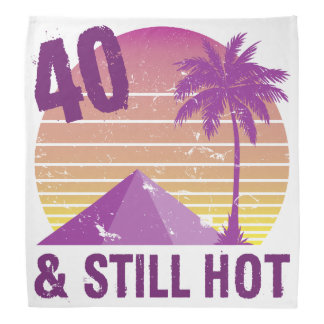 Funny 40th Birthday Hot Bandana