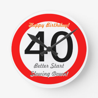 Funny 40th Birthday Joke 40 Road Sign Speed Limit Round Clock