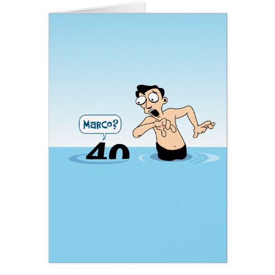 Funny 40th Birthday: Marco Polo Greeting Card
