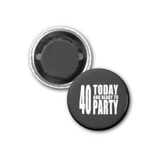 Funny 40th Birthdays 40 Today and Ready to Party Fridge Magnets