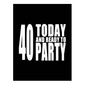 Funny 40th Birthdays 40 Today and Ready to Party Postcard
