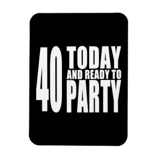 Funny 40th Birthdays : 40 Today and Ready to Party Rectangular Photo Magnet
