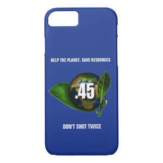 Funny .45 Calibre Weapon Don't Shot Twice iPhone 7 Case