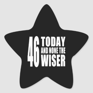 Funny 46th Birthdays : 46 Today and None the Wiser Star Sticker