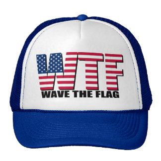 Funny 4th of July,  WTF Wave The Flag Cap