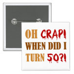 Funny 50th Birthday Gag Gift Buttons
