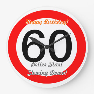 Funny 60th Birthday Joke 60 Road Sign Speed Limit Wall Clocks
