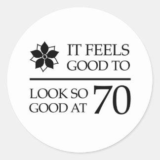 Funny 70th Birthday (Feels Good) Round Sticker