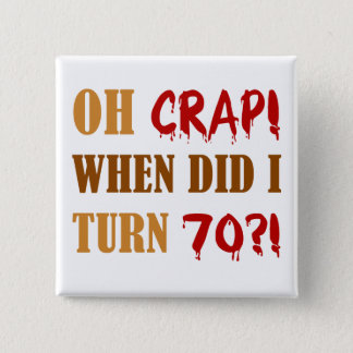 Funny 70th Birthday Gag Gift 15 Cm Square Badge