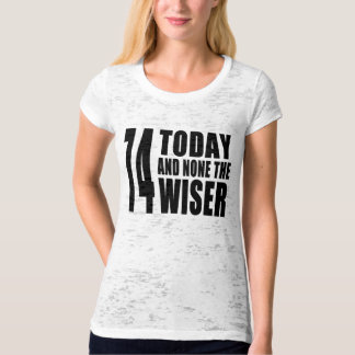 Funny 74th Birthdays : 74 Today and None the Wiser T-shirts