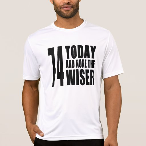 Funny 74th Birthdays : 74 Today and None the Wiser Tees