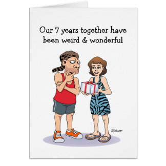 Funny 7th Anniversary Card: Weird and Wonderful Greeting Card