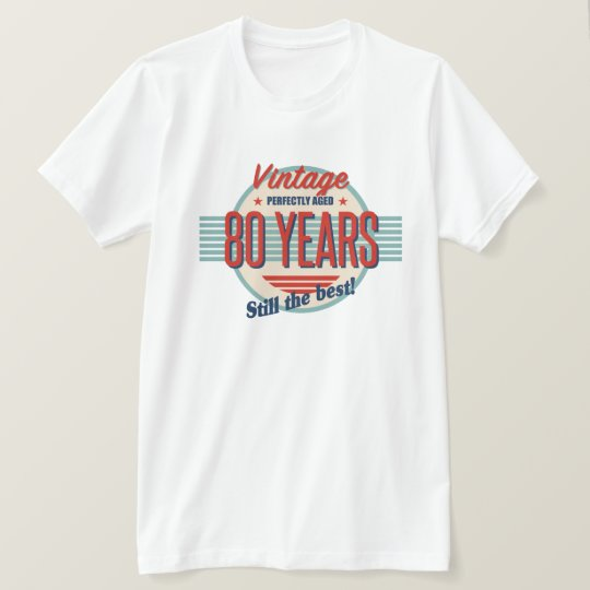 Funny 80th Birthday Old Fashioned T-Shirt