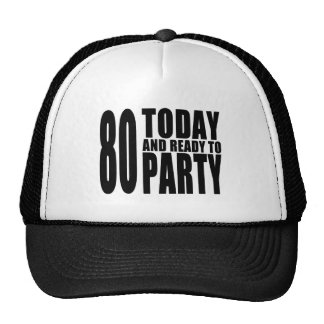 Funny 80th Birthdays : 80 Today and Ready to Party Cap
