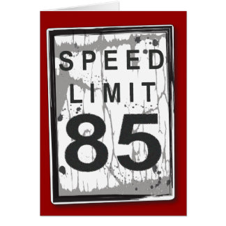 Funny 85th Birthday Speed Limit Card