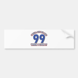 Funny 90 year old designs bumper sticker