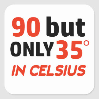 Funny 90th birthday design square sticker