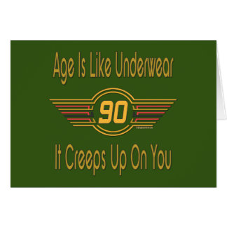 Funny 90th Birthday Gifts. Age is like underwear Greeting Card