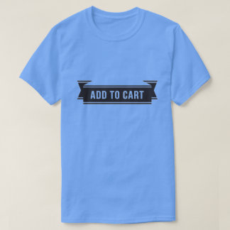 Funny Add To Cart Blue Graphic T-Shirt