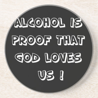Funny - Alcohol is proof Beverage Coasters