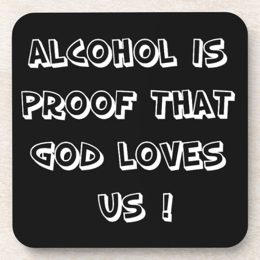 Funny - Alcohol is proof Beverage Coaster