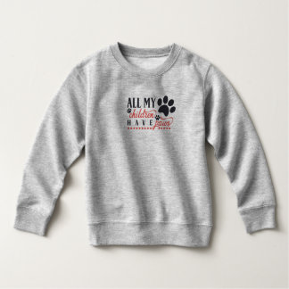 Funny All My Children Have Paws | Sweatshirt