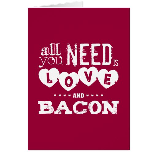 Funny All You Need is Love and Bacon Cards