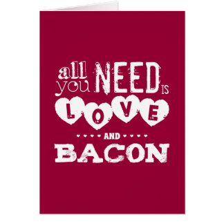 Funny All You Need is Love and Bacon Greeting Card