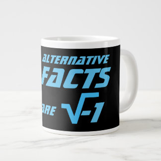 Funny Alternative Facts are the Square Root of -1 Giant Coffee Mug