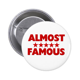 Funny Amost Famous 6 Cm Round Badge