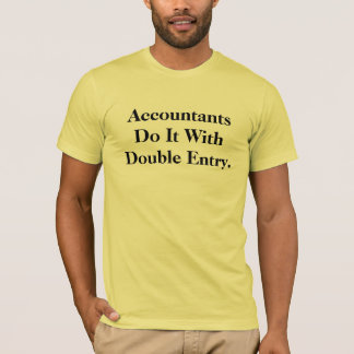 Funny and Rude Accountant Slogan T T-Shirt