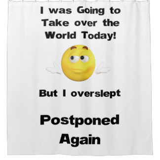 Funny and Simple Take over the World Quote Shower Curtain