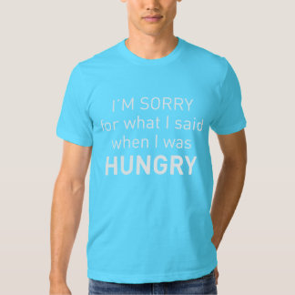 Funny Apologetic Tee for the Hungry