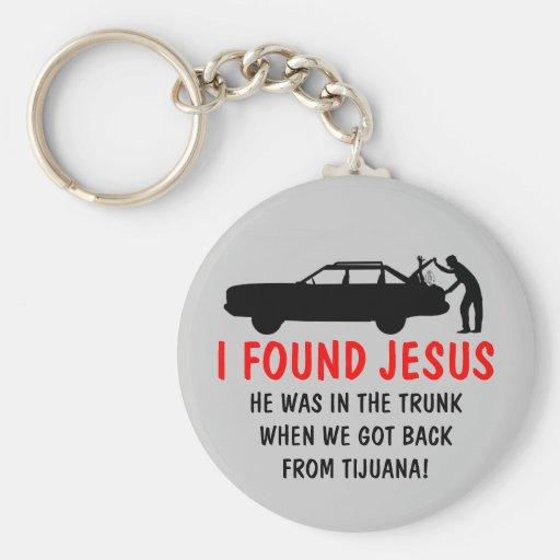 Funny atheist I found Jesus Key Chains
